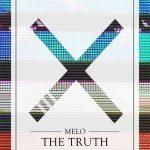 "MeLo-X  – ""The Truth"" (Prod. MeLo-X)"