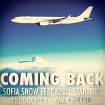 Sofia Snow – Coming Back ft. April Stanford (Produced by Mark Merren) [Single]