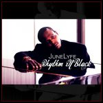 JuneLyfe  – Rhythm iN Black EP