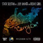 """Statik Selektah ft. Joey Bada$$ & Freddie Gibbs """"Carry On"""""""