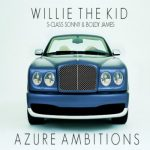 Willie The Kid feat. S-Class Sonny and Boldy James – Azure Ambitions
