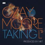 Taking L'$ – Ozay Moore