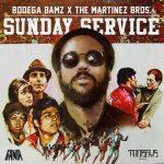 Sunday Service by Bodega Bamz & The Martinez Bros