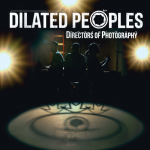 Dilated People – DIRECTORS of PHOTOGRAPHY