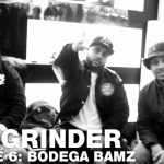 The Grinder – Episode 6: Bodega BAMZ