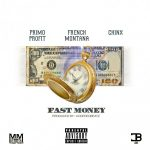 Primo Profit x French Montana x Chinx – Fast Money