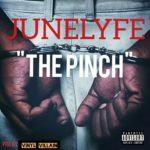 JuneLyfe – The Pinch (prd. by Vinyl Villain)